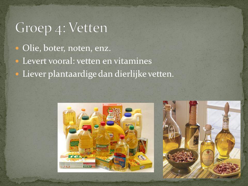 Groep 4: Vetten Olie, boter, noten, enz.