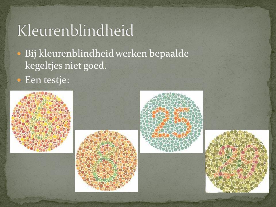 Kleurenblindheid Bij kleurenblindheid werken bepaalde kegeltjes niet goed. Een testje: