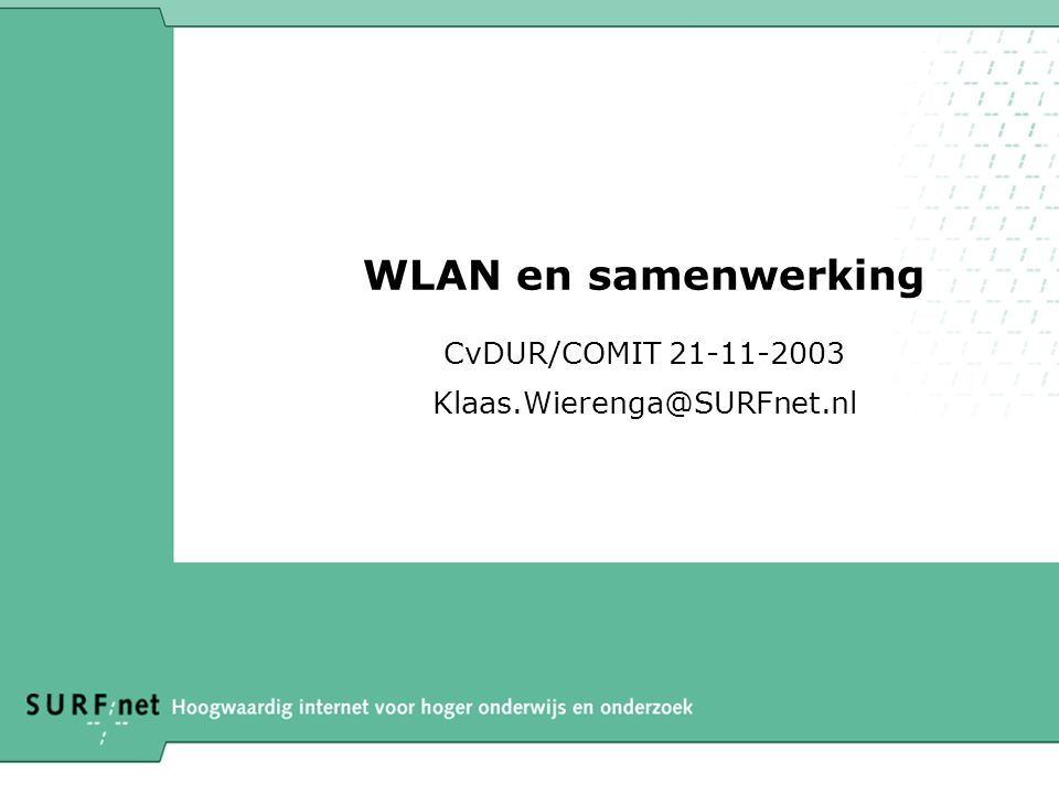 CvDUR/COMIT 21-11-2003 Klaas.Wierenga@SURFnet.nl