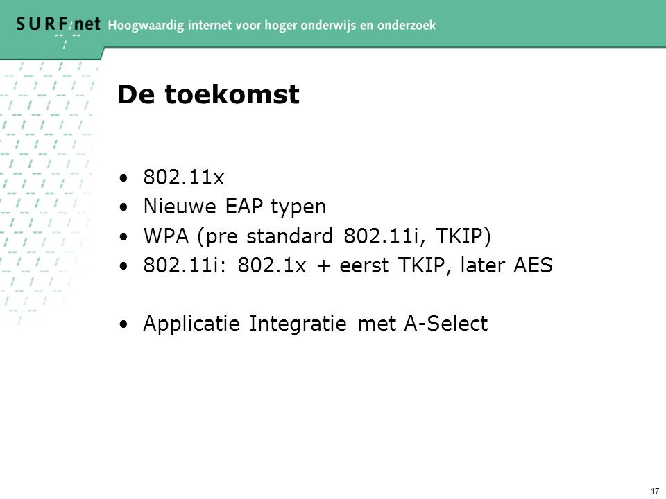 De toekomst 802.11x Nieuwe EAP typen WPA (pre standard 802.11i, TKIP)