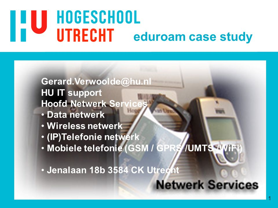 eduroam case study Gerard.Verwoolde@hu.nl HU IT support