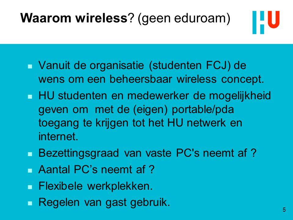 Waarom wireless (geen eduroam)