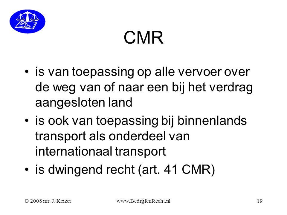 CMR is van toepassing op alle vervoer over de weg van of naar een bij het verdrag aangesloten land.