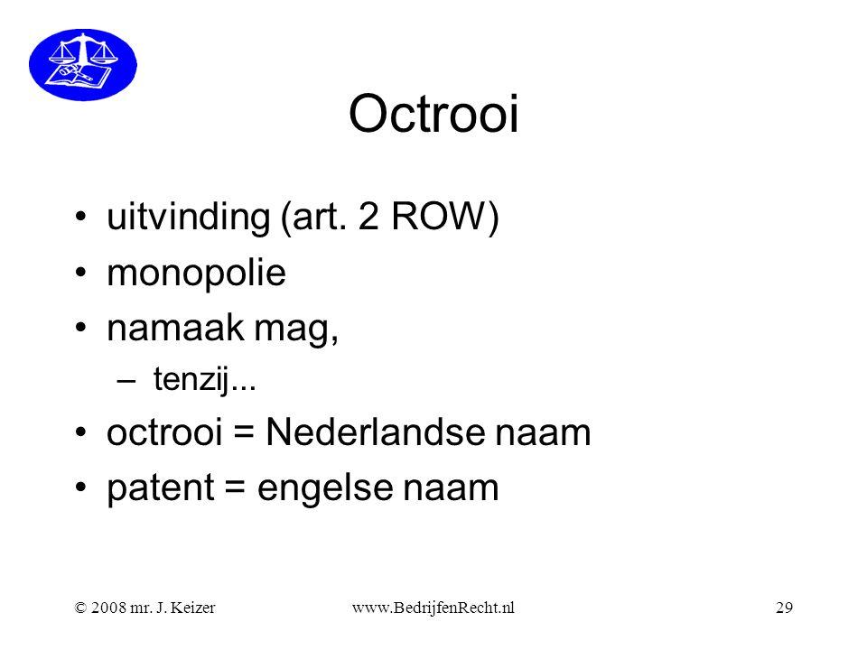 Octrooi uitvinding (art. 2 ROW) monopolie namaak mag,