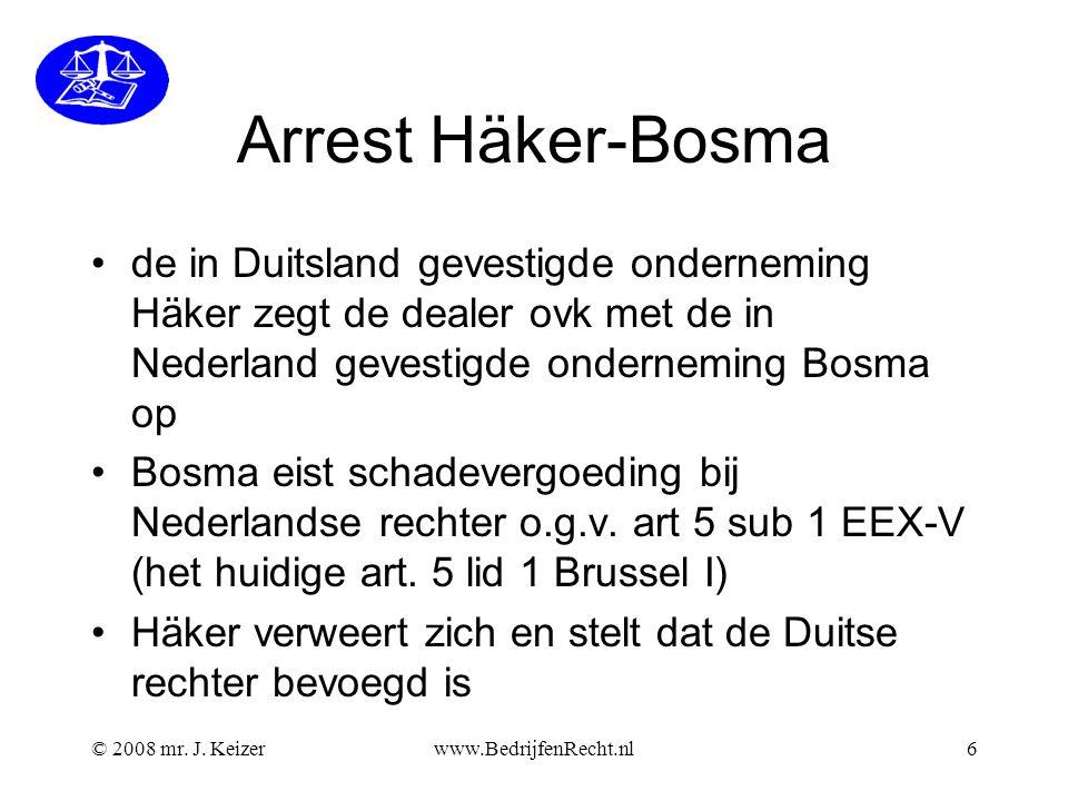 Arrest Häker-Bosma de in Duitsland gevestigde onderneming Häker zegt de dealer ovk met de in Nederland gevestigde onderneming Bosma op.