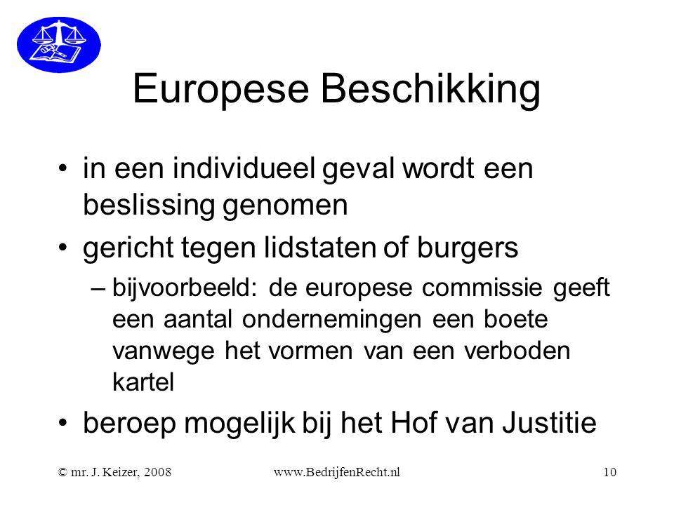 Europese Beschikking in een individueel geval wordt een beslissing genomen. gericht tegen lidstaten of burgers.