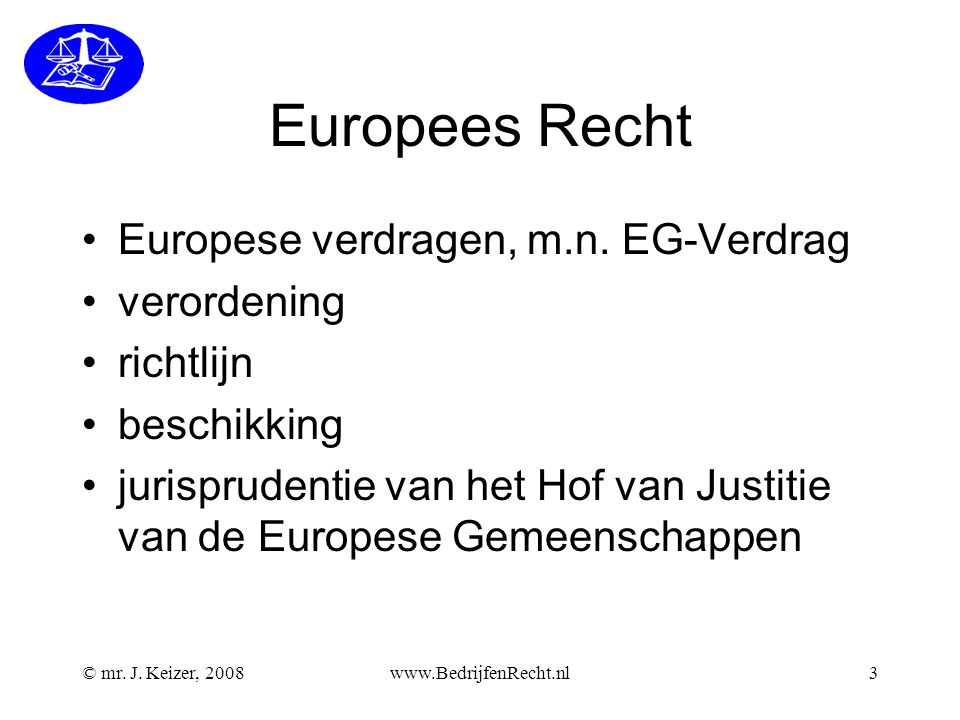 Europees Recht Europese verdragen, m.n. EG-Verdrag verordening
