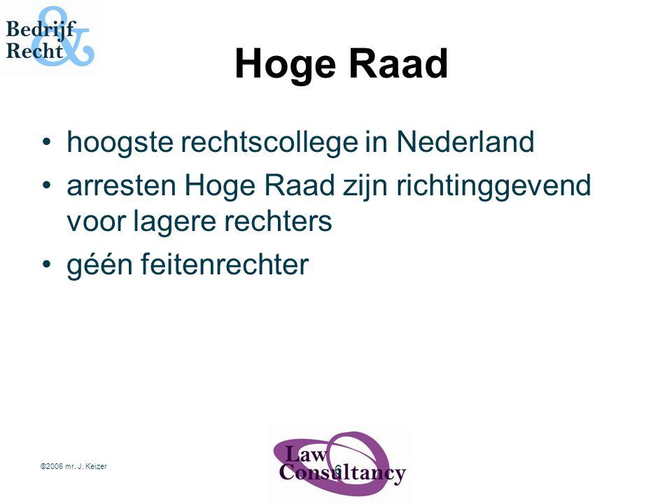 Hoge Raad hoogste rechtscollege in Nederland