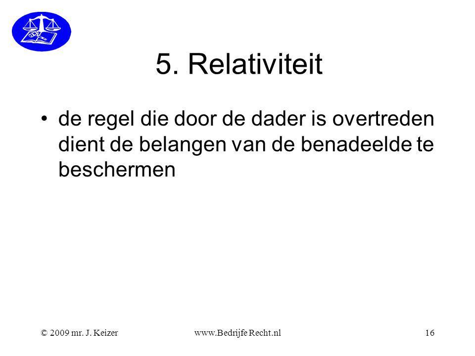 5. Relativiteit de regel die door de dader is overtreden dient de belangen van de benadeelde te beschermen.