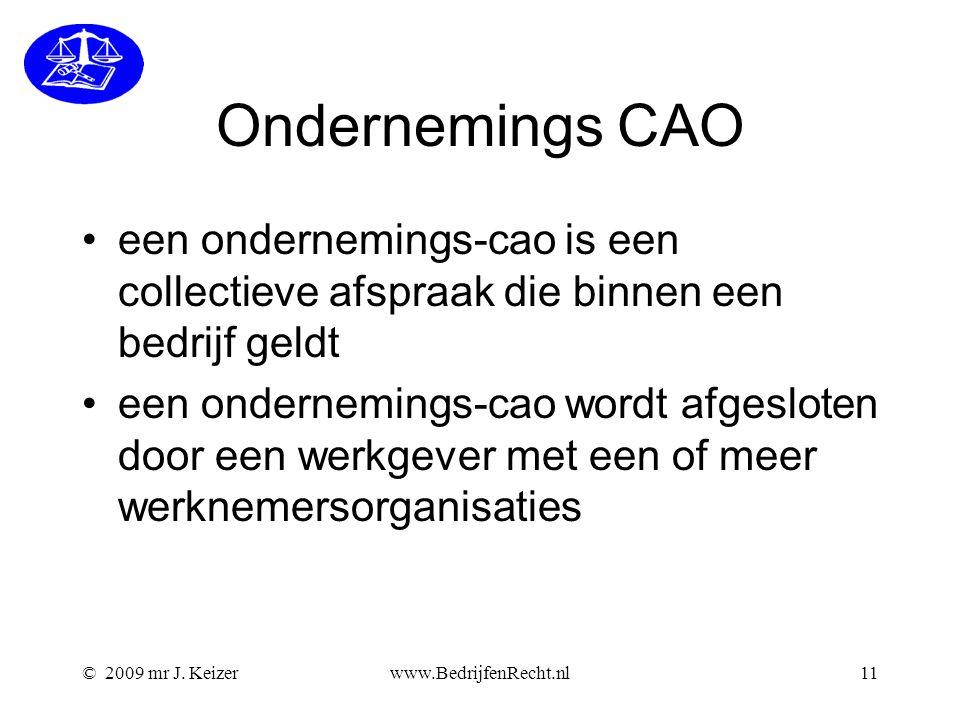 Ondernemings CAO een ondernemings-cao is een collectieve afspraak die binnen een bedrijf geldt.