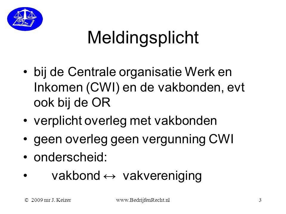 Meldingsplicht bij de Centrale organisatie Werk en Inkomen (CWI) en de vakbonden, evt ook bij de OR.