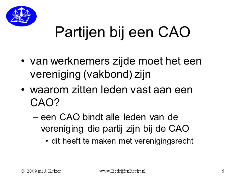 Partijen bij een CAO van werknemers zijde moet het een vereniging (vakbond) zijn. waarom zitten leden vast aan een CAO