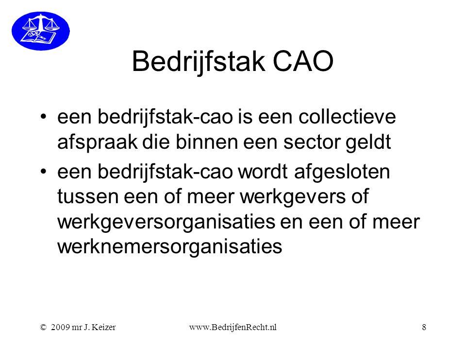 Bedrijfstak CAO een bedrijfstak-cao is een collectieve afspraak die binnen een sector geldt.