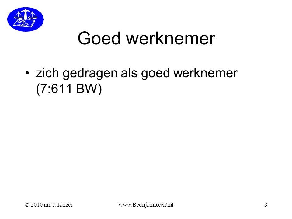 Goed werknemer zich gedragen als goed werknemer (7:611 BW)