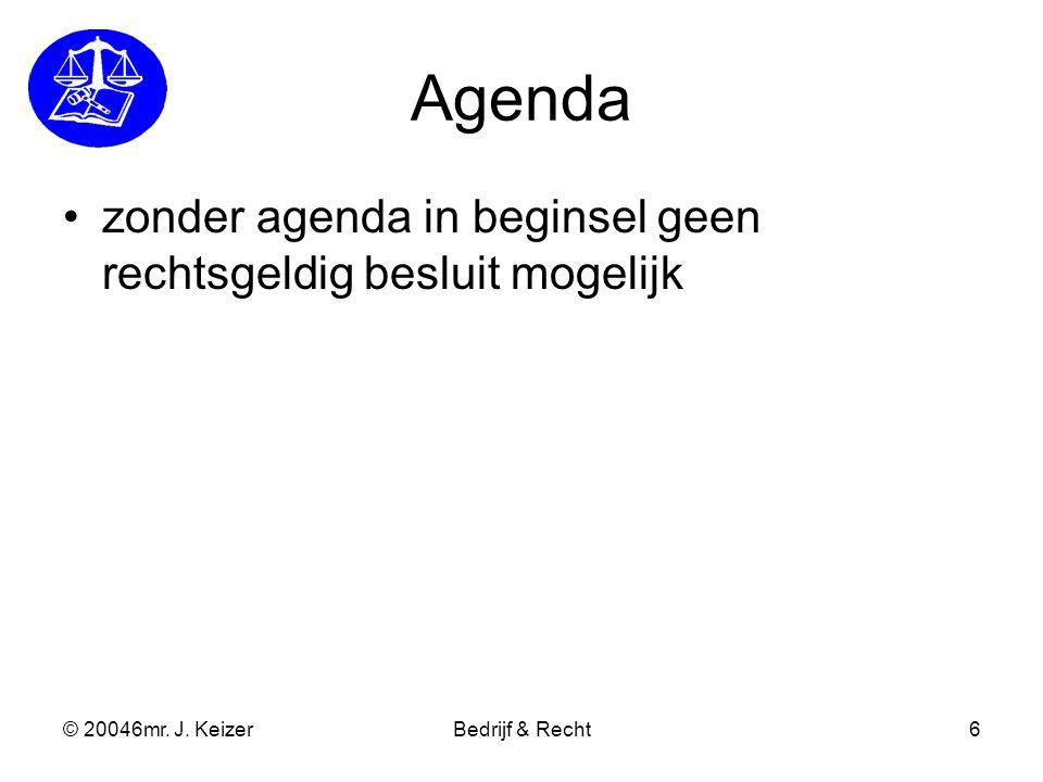 Agenda zonder agenda in beginsel geen rechtsgeldig besluit mogelijk