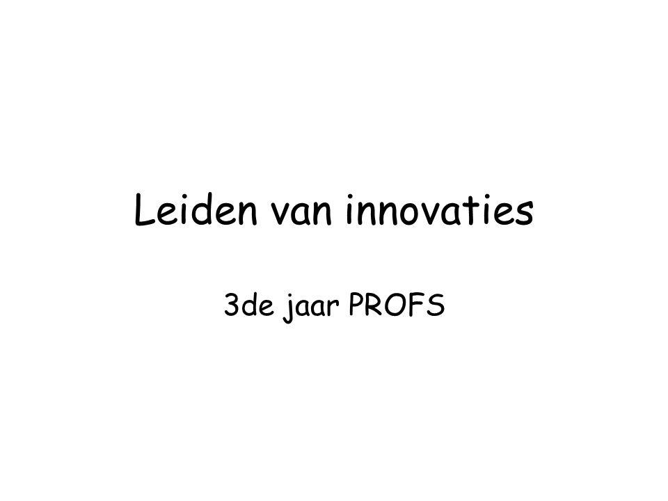 Leiden van innovaties 3de jaar PROFS