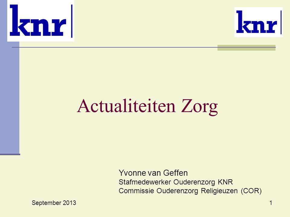 Actualiteiten Zorg Yvonne van Geffen Stafmedewerker Ouderenzorg KNR