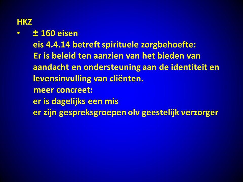 HKZ ± 160 eisen. eis 4.4.14 betreft spirituele zorgbehoefte: