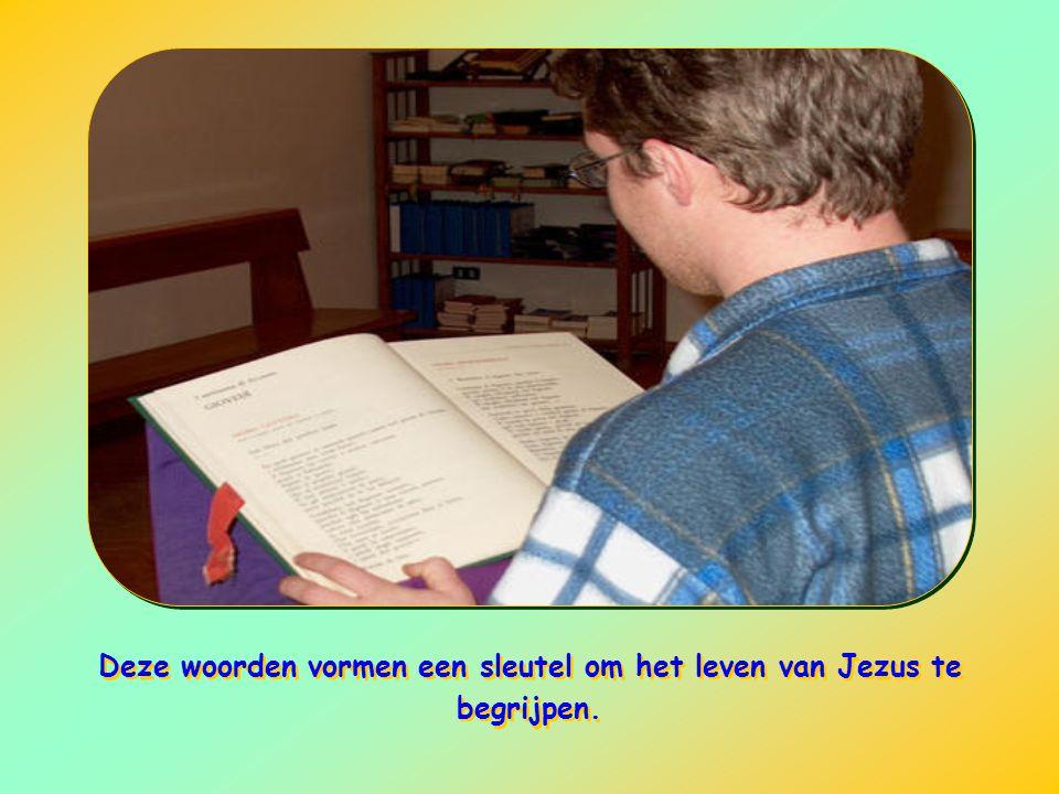 Deze woorden vormen een sleutel om het leven van Jezus te begrijpen.