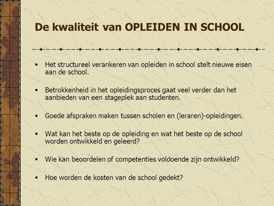De kwaliteit van OPLEIDEN IN SCHOOL