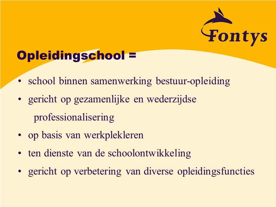 Opleidingschool = school binnen samenwerking bestuur-opleiding