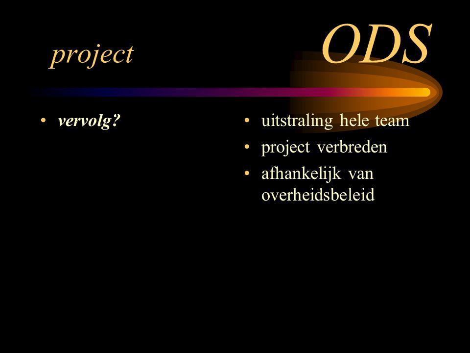 project ODS vervolg uitstraling hele team project verbreden