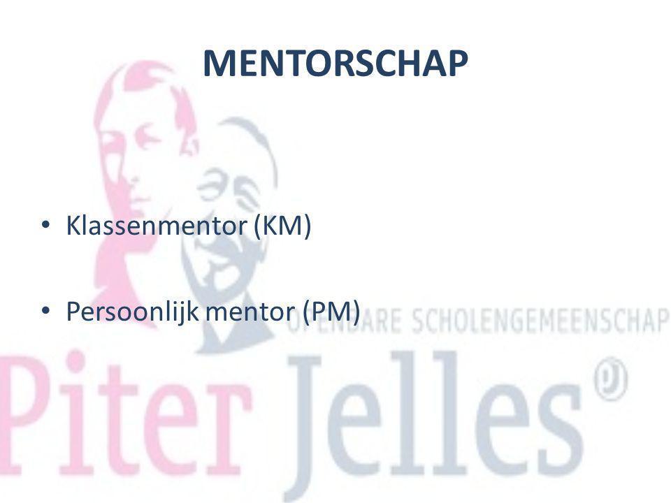 MENTORSCHAP Klassenmentor (KM) Persoonlijk mentor (PM)