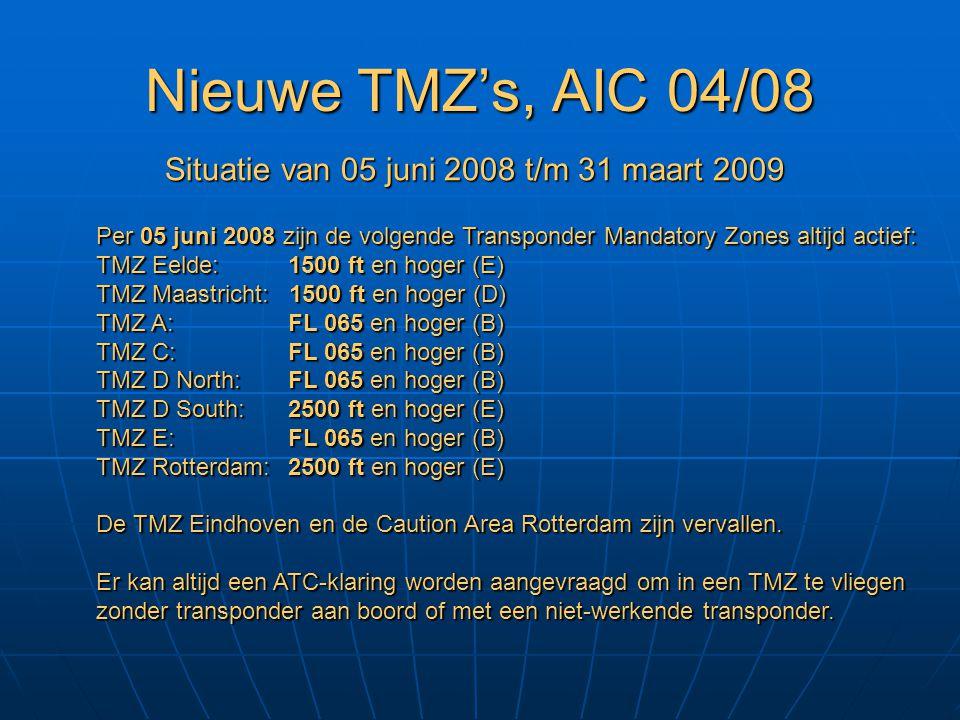 Nieuwe TMZ's, AIC 04/08 Situatie van 05 juni 2008 t/m 31 maart 2009