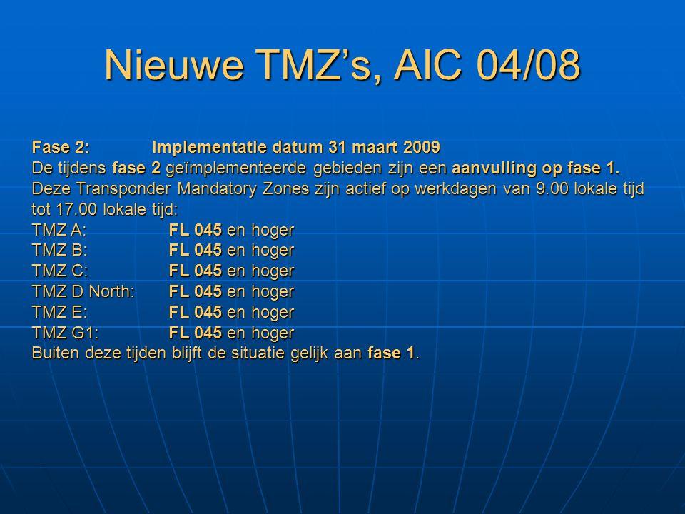 Nieuwe TMZ's, AIC 04/08 Fase 2: Implementatie datum 31 maart 2009