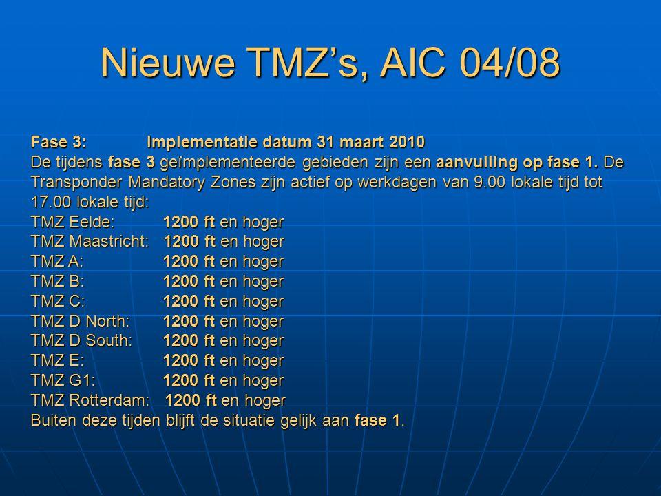 Nieuwe TMZ's, AIC 04/08 Fase 3: Implementatie datum 31 maart 2010