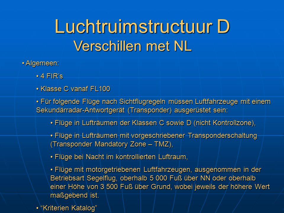 Luchtruimstructuur D Verschillen met NL Algemeen: 4 FIR's
