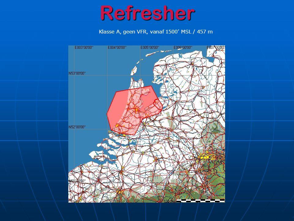 Refresher Klasse A, geen VFR, vanaf 1500' MSL / 457 m