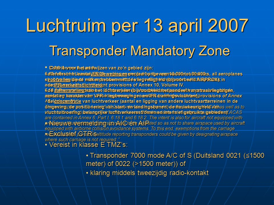 Luchtruim per 13 april 2007 Transponder Mandatory Zone