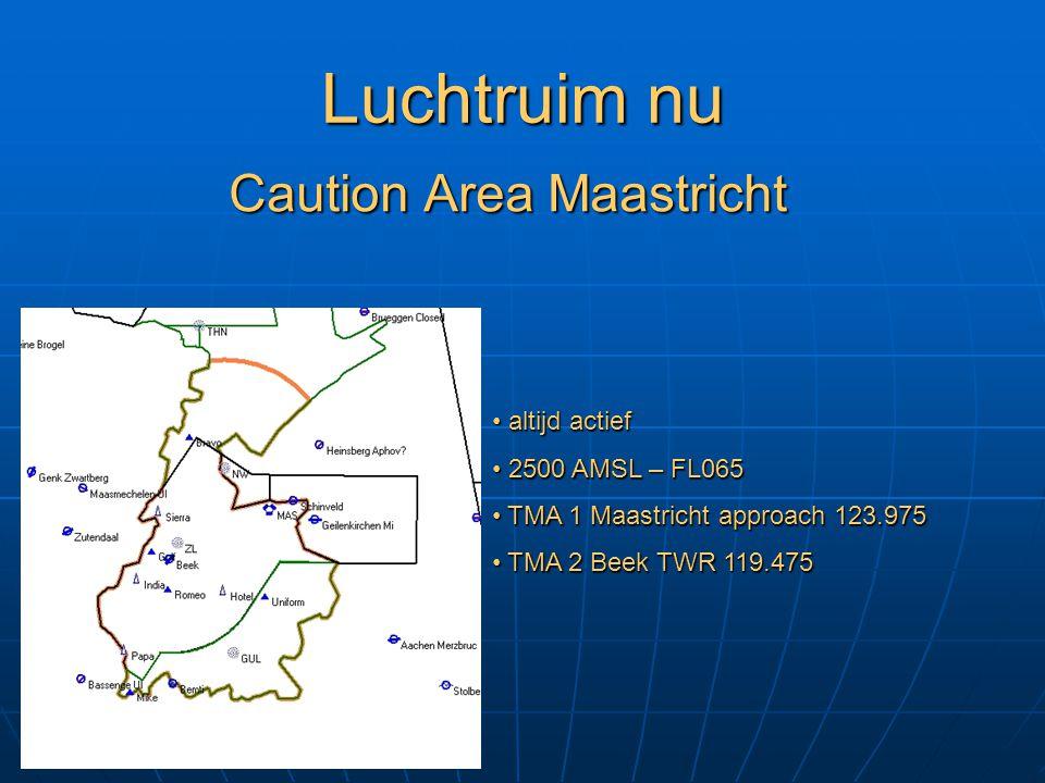 Luchtruim nu Caution Area Maastricht altijd actief 2500 AMSL – FL065