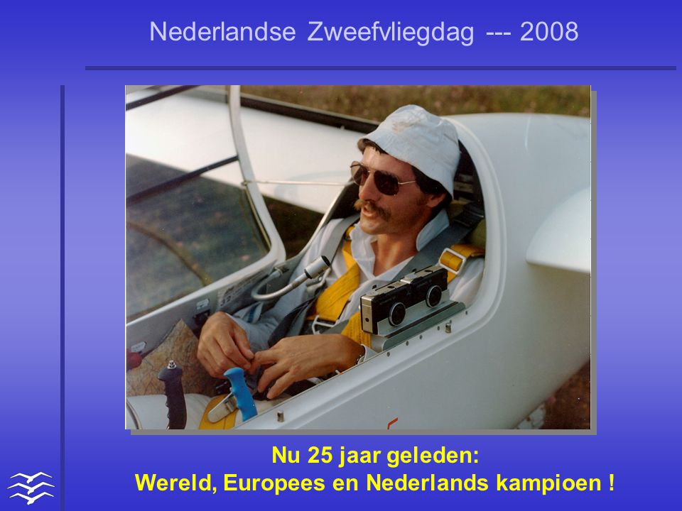 Wereld, Europees en Nederlands kampioen !