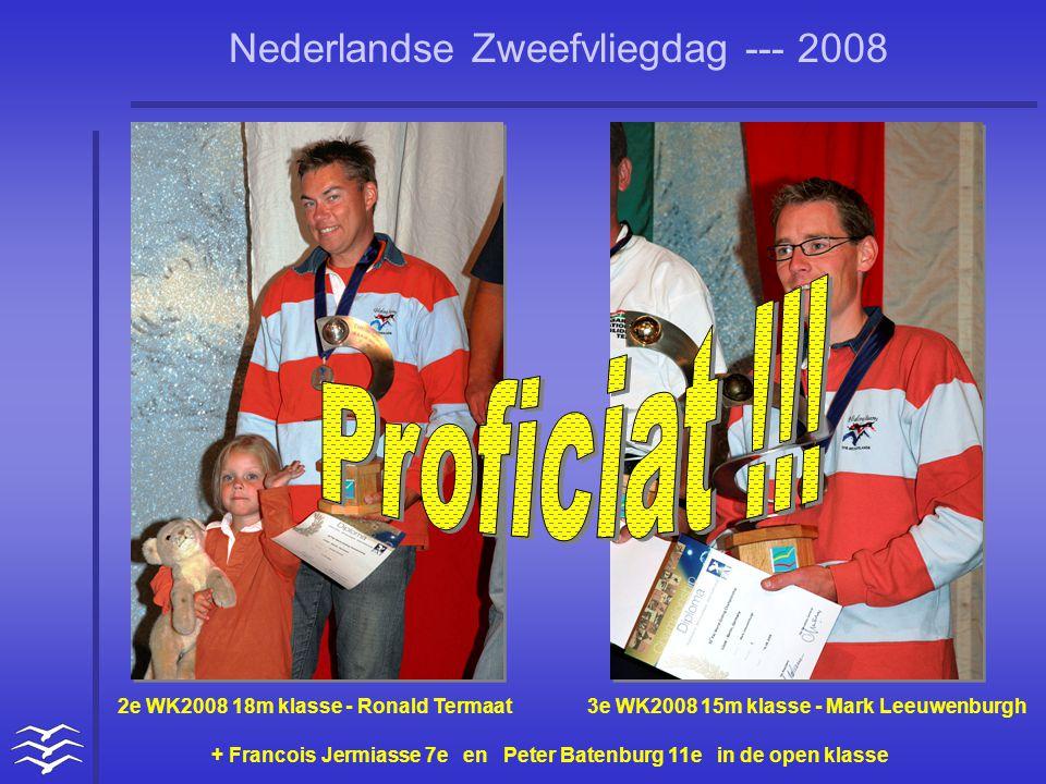 Proficiat !!! 2e WK2008 18m klasse - Ronald Termaat 3e WK2008 15m klasse - Mark Leeuwenburgh.