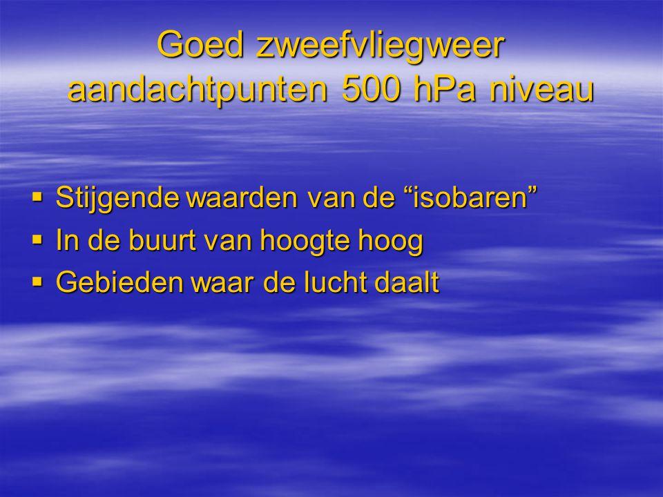 Goed zweefvliegweer aandachtpunten 500 hPa niveau