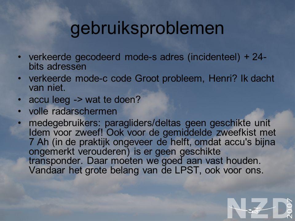 gebruiksproblemen verkeerde gecodeerd mode-s adres (incidenteel) + 24-bits adressen. verkeerde mode-c code Groot probleem, Henri Ik dacht van niet.