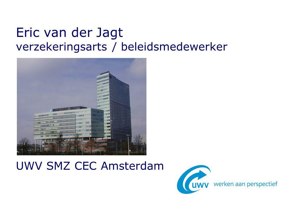 Eric van der Jagt verzekeringsarts / beleidsmedewerker UWV SMZ CEC Amsterdam