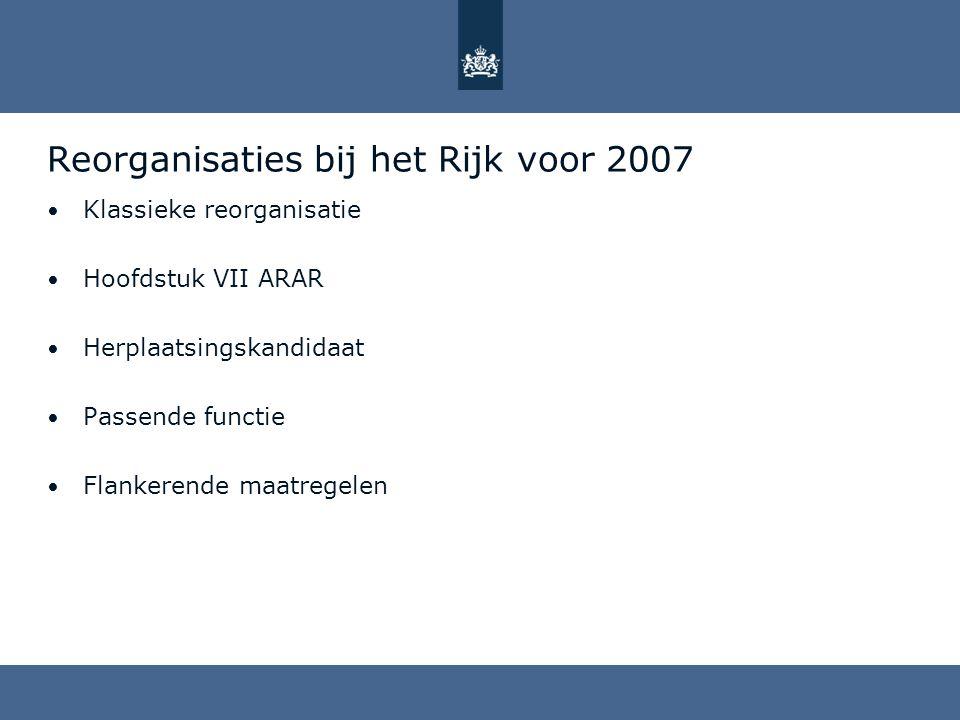 Reorganisaties bij het Rijk voor 2007
