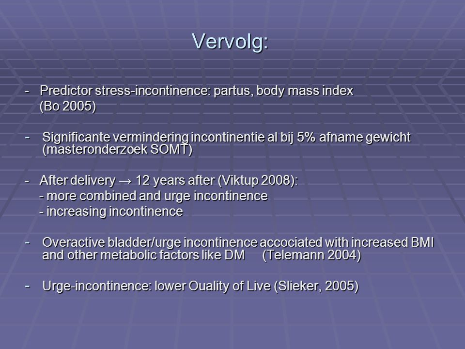 Vervolg: - Predictor stress-incontinence: partus, body mass index