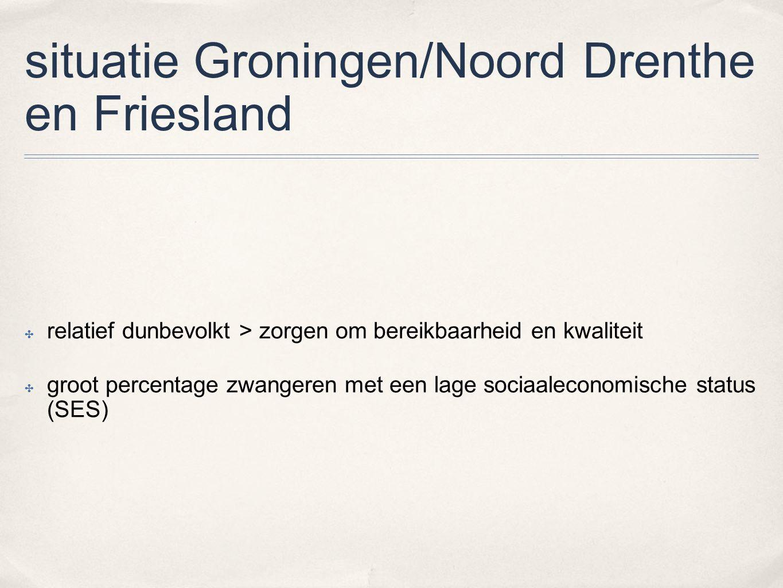 situatie Groningen/Noord Drenthe en Friesland