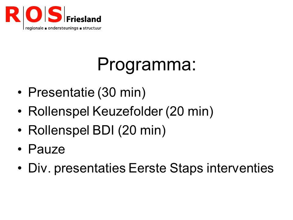 Programma: Presentatie (30 min) Rollenspel Keuzefolder (20 min)