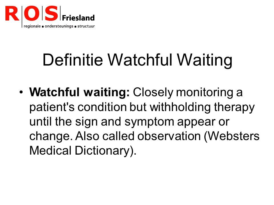 Definitie Watchful Waiting