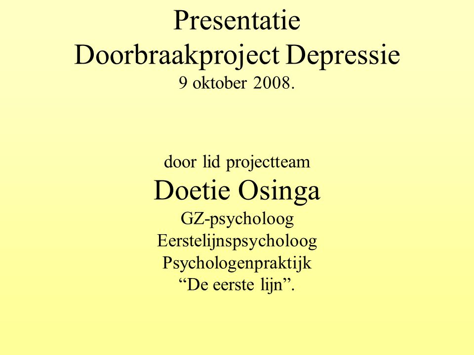Presentatie Doorbraakproject Depressie 9 oktober 2008