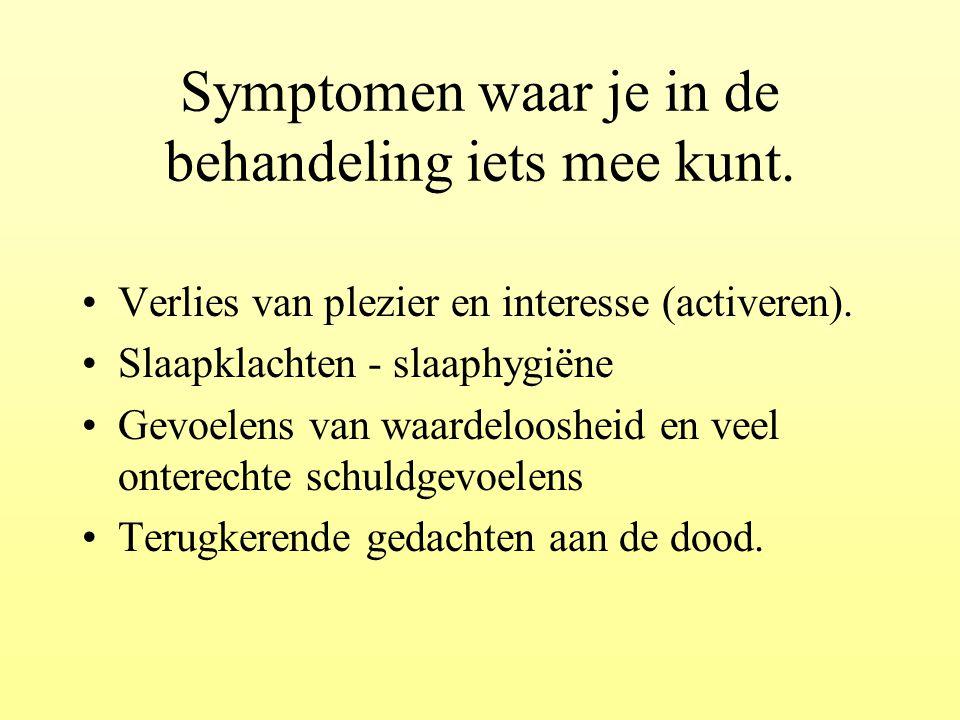 Symptomen waar je in de behandeling iets mee kunt.