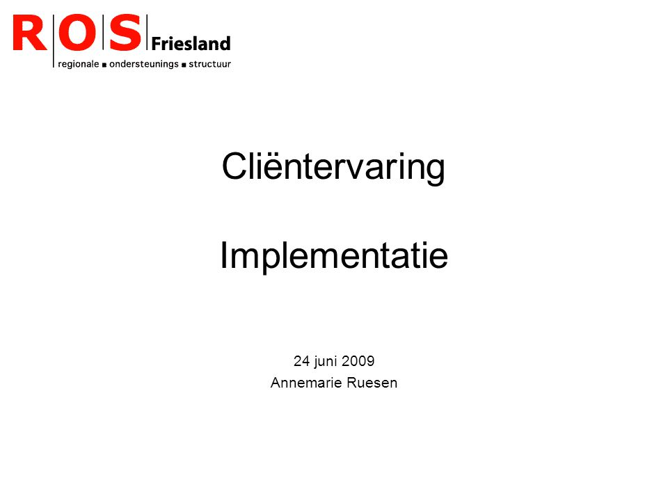 Cliëntervaring Implementatie