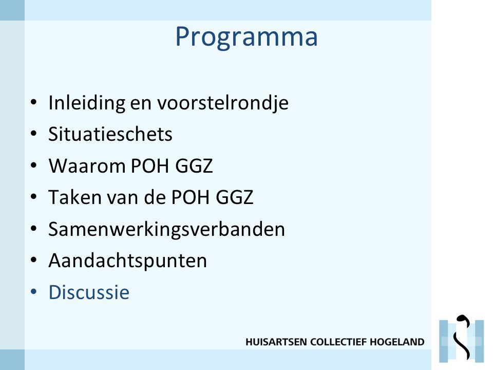 Programma Inleiding en voorstelrondje Situatieschets Waarom POH GGZ