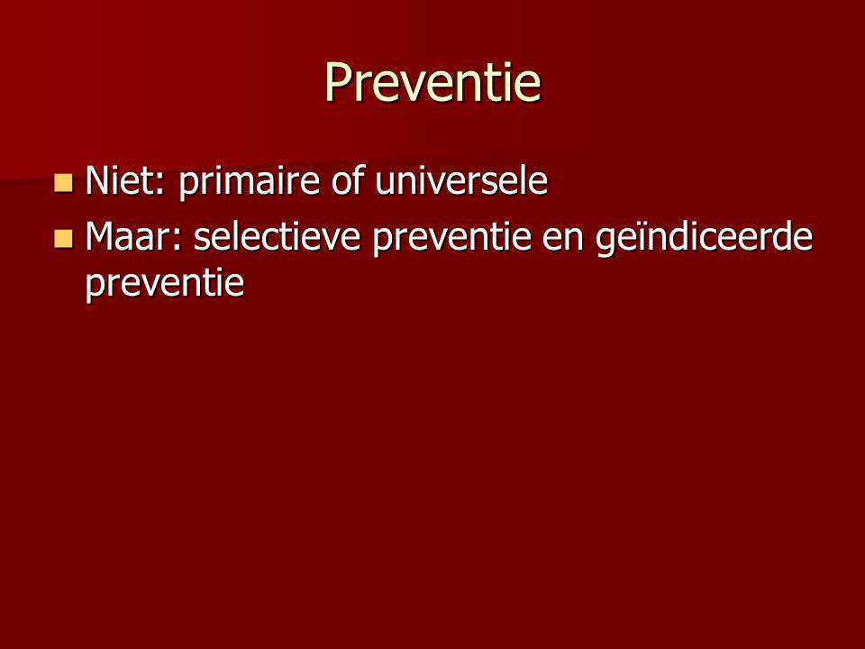 Preventie Niet: primaire of universele