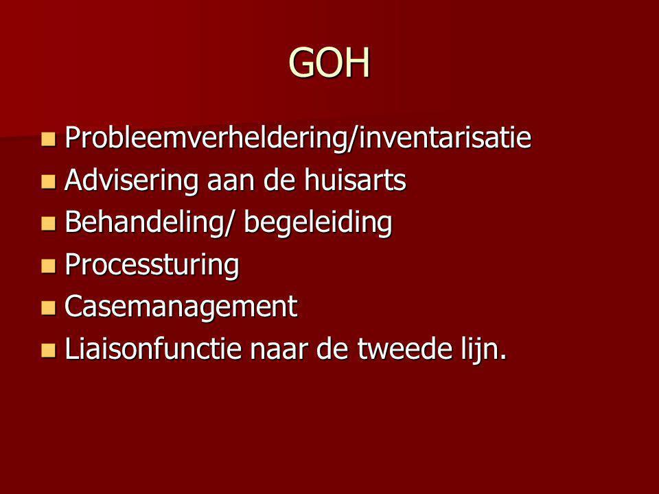 GOH Probleemverheldering/inventarisatie Advisering aan de huisarts